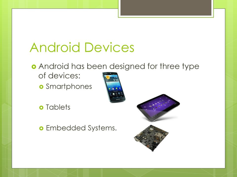 three type of devices: