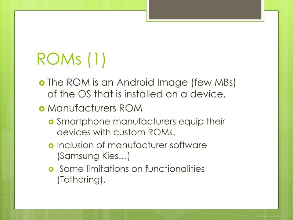 Manufacturers ROM Smartphone manufacturers equip their devices
