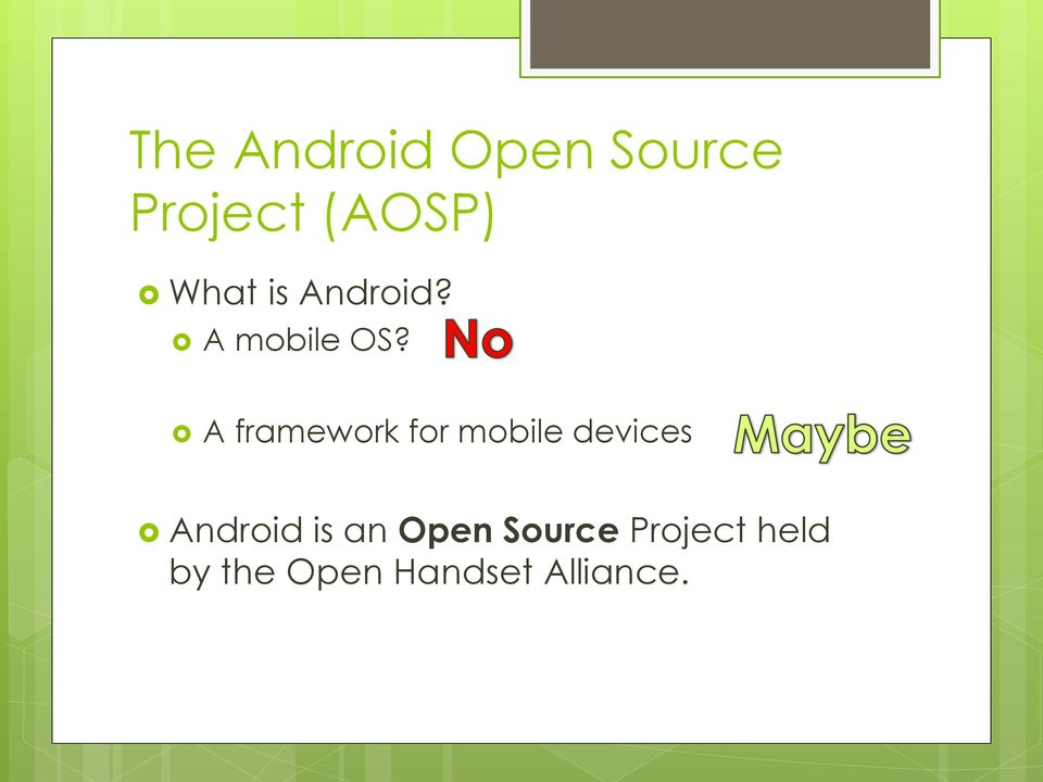 A framework for mobile devices Android is
