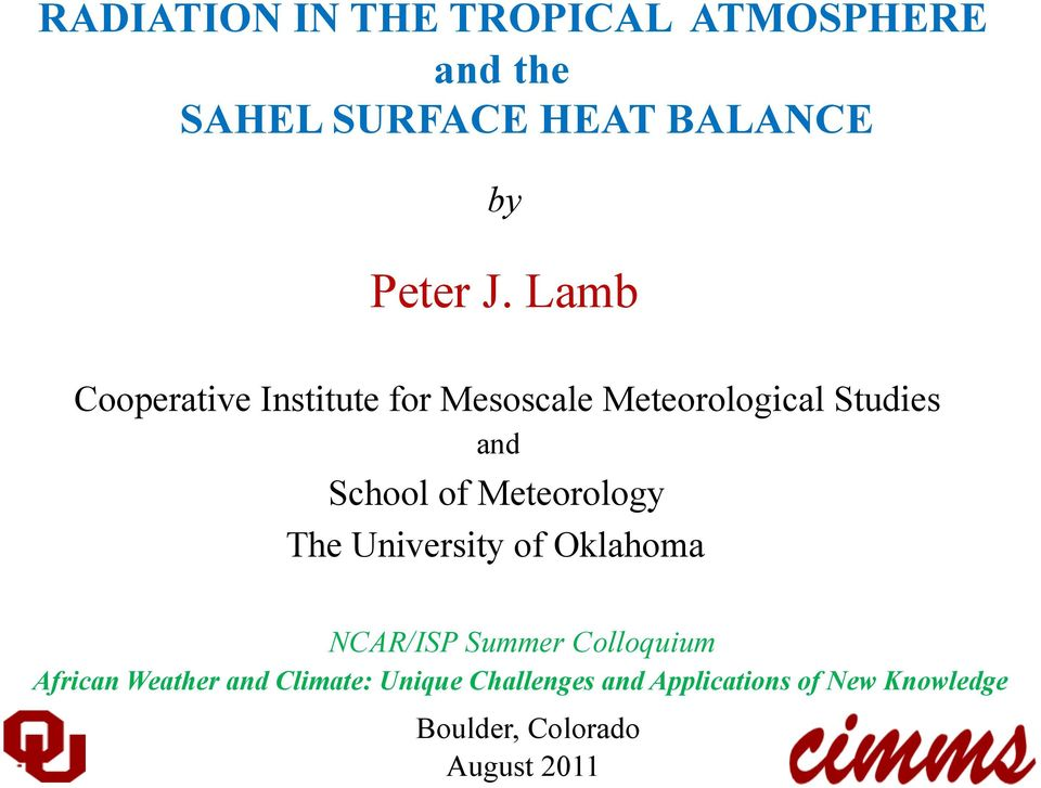 Meteorology The University of Oklahoma NCAR/ISP Summer Colloquium African Weather