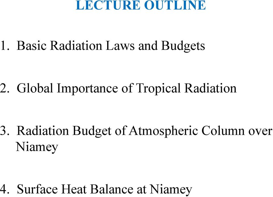 Global Importance of Tropical Radiation 3.