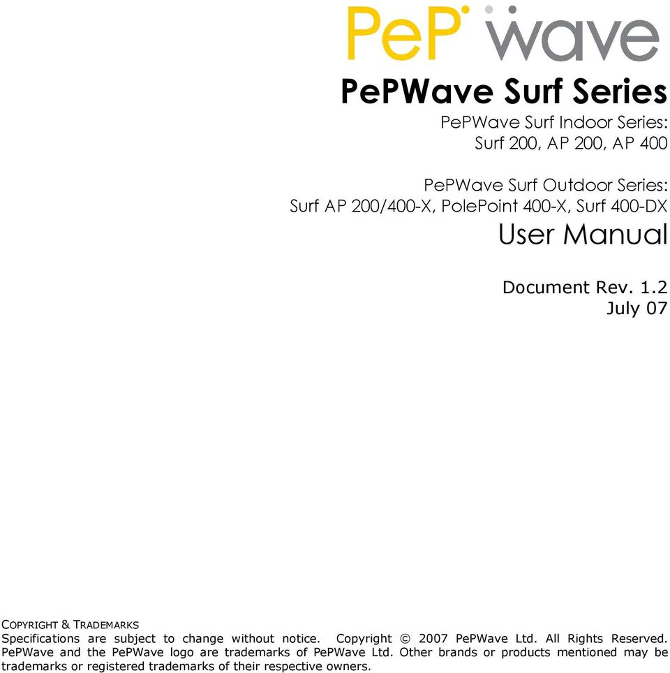2 July 07 COPYRIGHT & TRADEMARKS Specifications are subject to change without notice. Copyright 2007 PePWave Ltd.