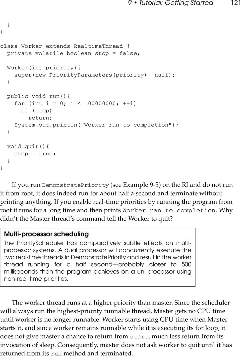 "println(""Worker ran to completion""); void quit(){ stop = true; If you run DemonstratePriority (see Example 9-5) on the RI and do not run it from root, it does indeed run for about half a second and"