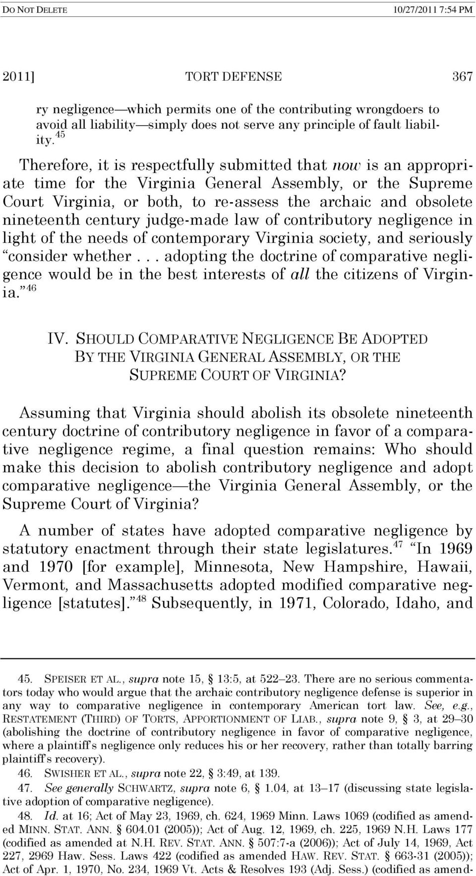 century judge-made law of contributory negligence in light of the needs of contemporary Virginia society, and seriously consider whether.