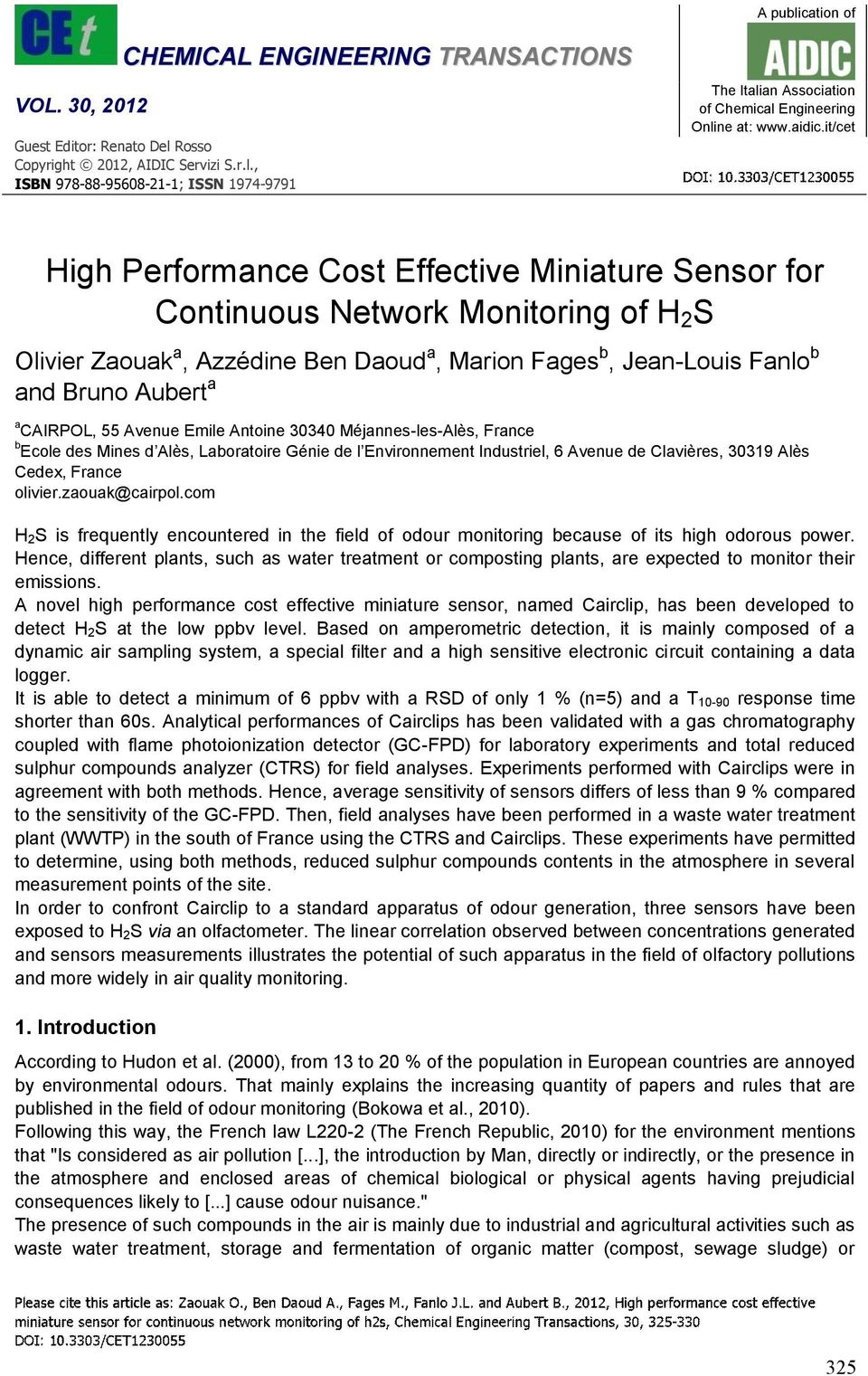 it/cet High Performance Cost Effective Miniature Sensor for Continuous Network Monitoring of H 2 S Olivier Zaouak a, Azzédine Ben Daoud a, Marion Fages b, Jean-Louis Fanlo b and Bruno Aubert a a