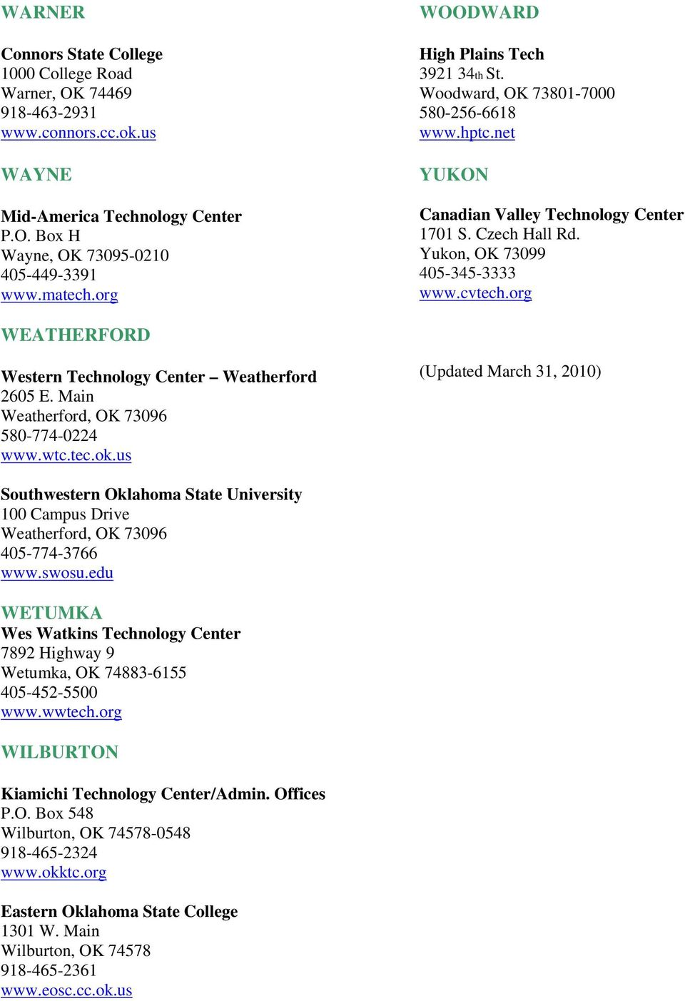 org WEATHERFORD Western Technology Center Weatherford 2605 E. Main Weatherford, OK 73096 580-774-0224 www.wtc.tec.ok.