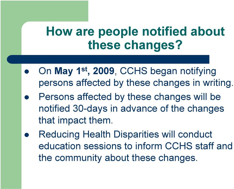 Persons affected by these changes will be notified 30-days in advance of the changes