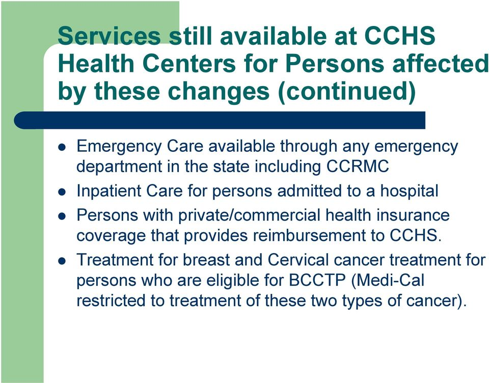 hospital Persons with private/commercial health insurance coverage that provides reimbursement to CCHS.