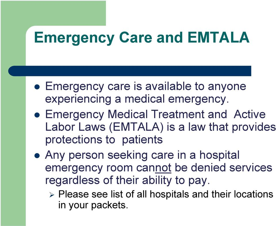 patients Any person seeking care in a hospital emergency room cannot be denied services