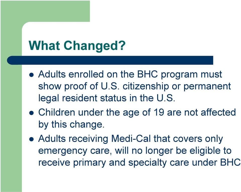 Children under the age of 19 are not affected by this change.