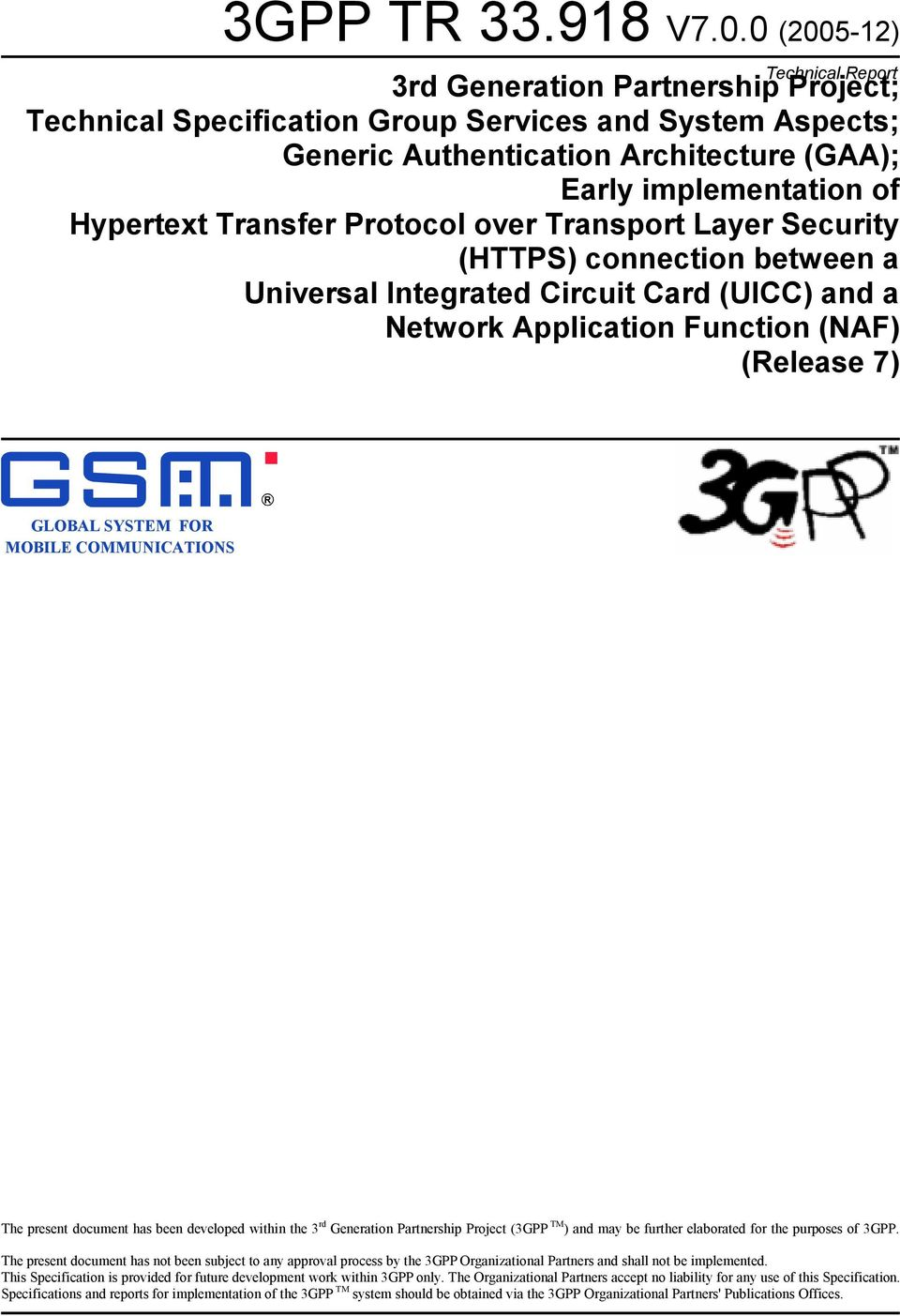 Hypertext Transfer Protocol over Transport Layer Security (HTTPS) connection between a Universal Integrated Circuit Card (UICC) and a Network Application Function (NAF) (Release 7) GLOBAL SYSTEM FOR