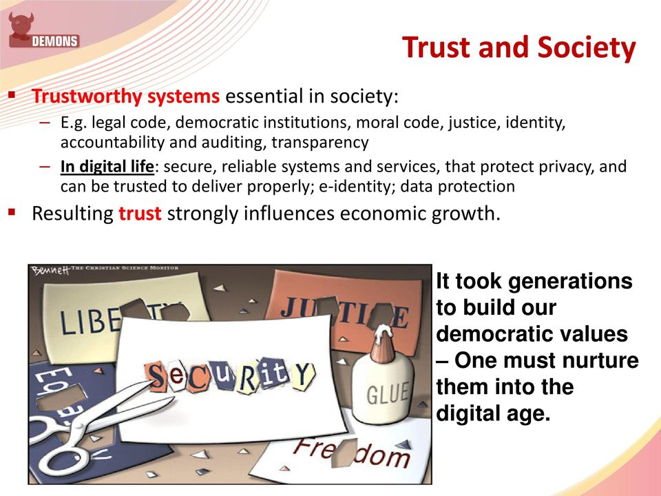 digital life: secure, reliable systems and services, that protect privacy, and can be trusted to deliver properly;