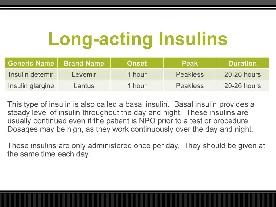 Basal insulin provides a steady level of insulin throughout the day and night.