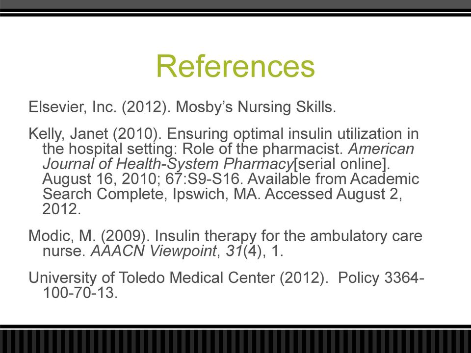 American Journal of Health-System Pharmacy[serial online]. August 16, 2010; 67:S9-S16.