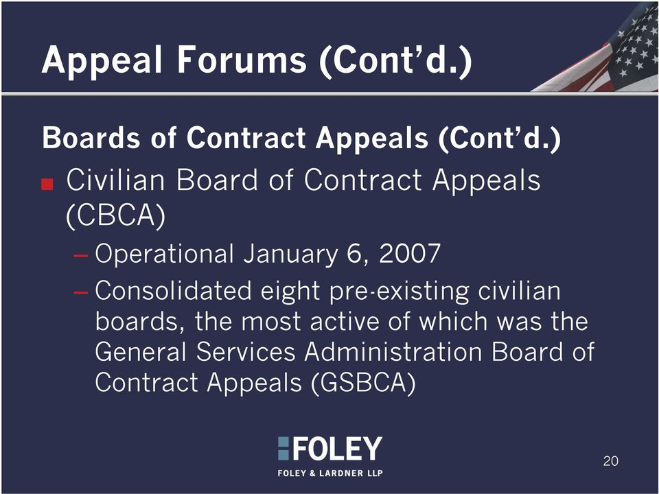 2007 Consolidated eight pre-existing civilian boards, the most active