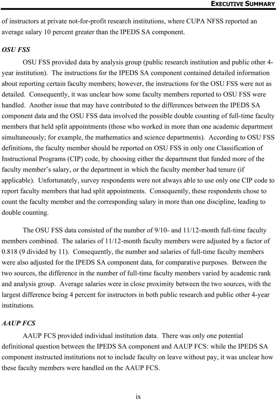 The instructions for the IPEDS SA component contained detailed information about reporting certain faculty members; however, the instructions for the OSU FSS were not as detailed.