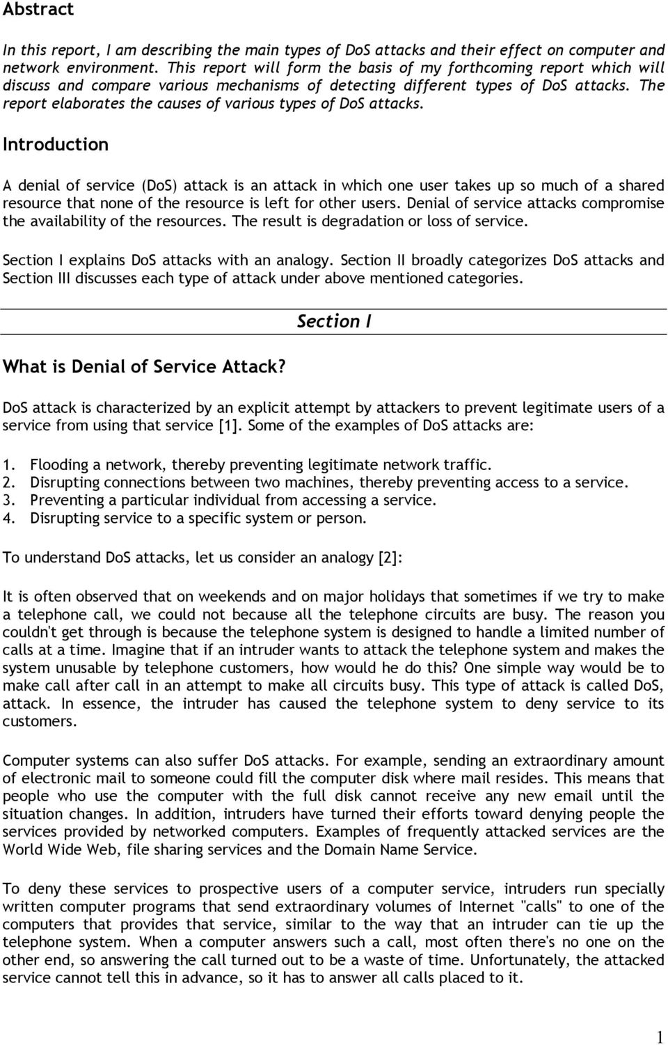 The report elaborates the causes of various types of DoS attacks.