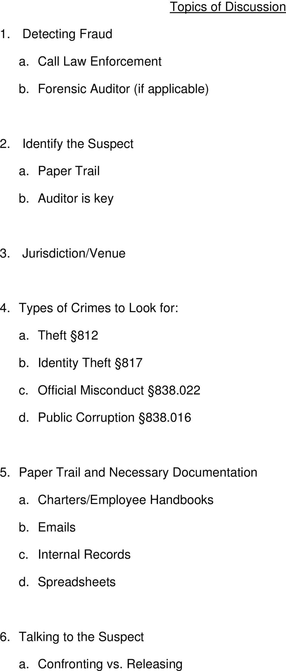 Theft 812 b. Identity Theft 817 c. Official Misconduct 838.022 d. Public Corruption 838.016 5.