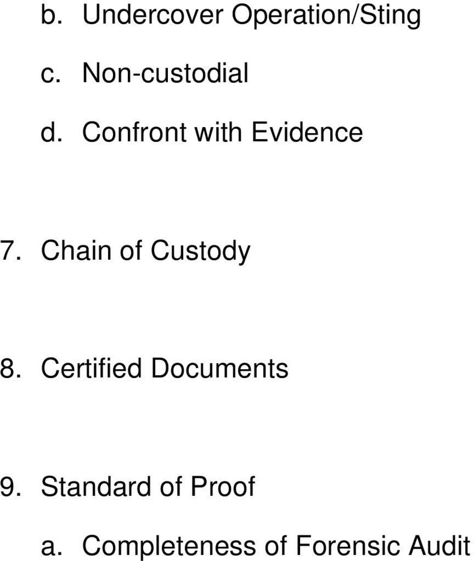 Chain of Custody 8. Certified Documents 9.