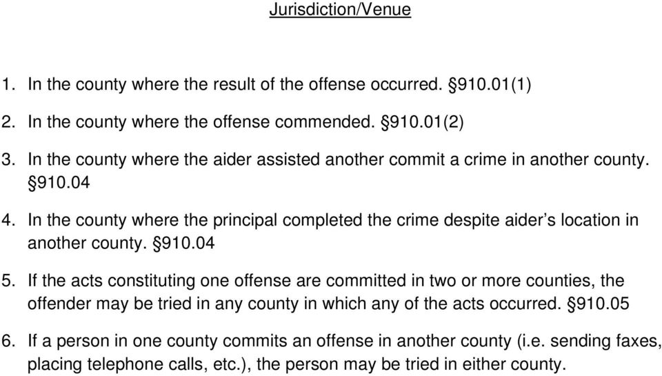 In the county where the principal completed the crime despite aider s location in another county. 910.04 5.