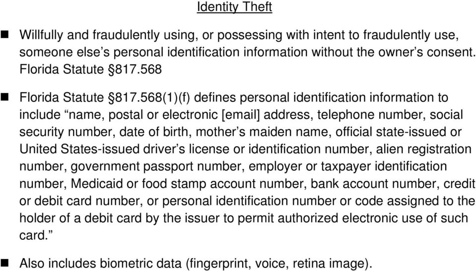 568(1)(f) defines personal identification information to include name, postal or electronic [email] address, telephone number, social security number, date of birth, mother s maiden name, official