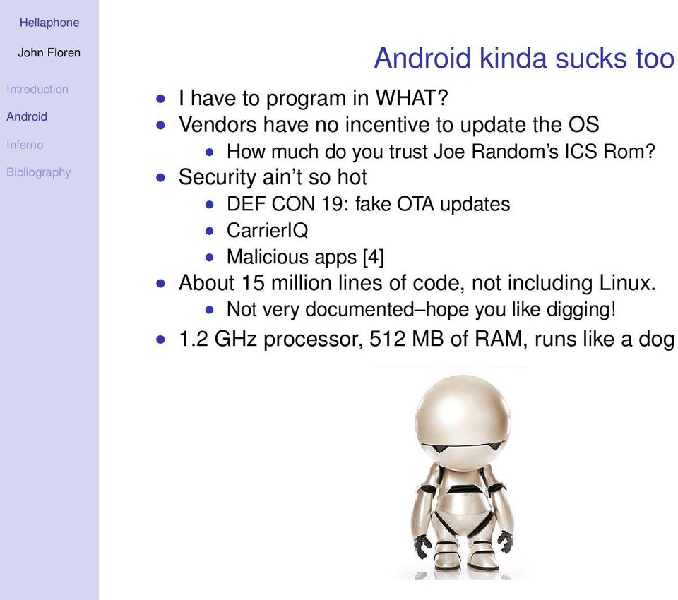 Security ain t so hot DEF CON 19: fake OTA updates CarrierIQ Malicious apps [4] About 15