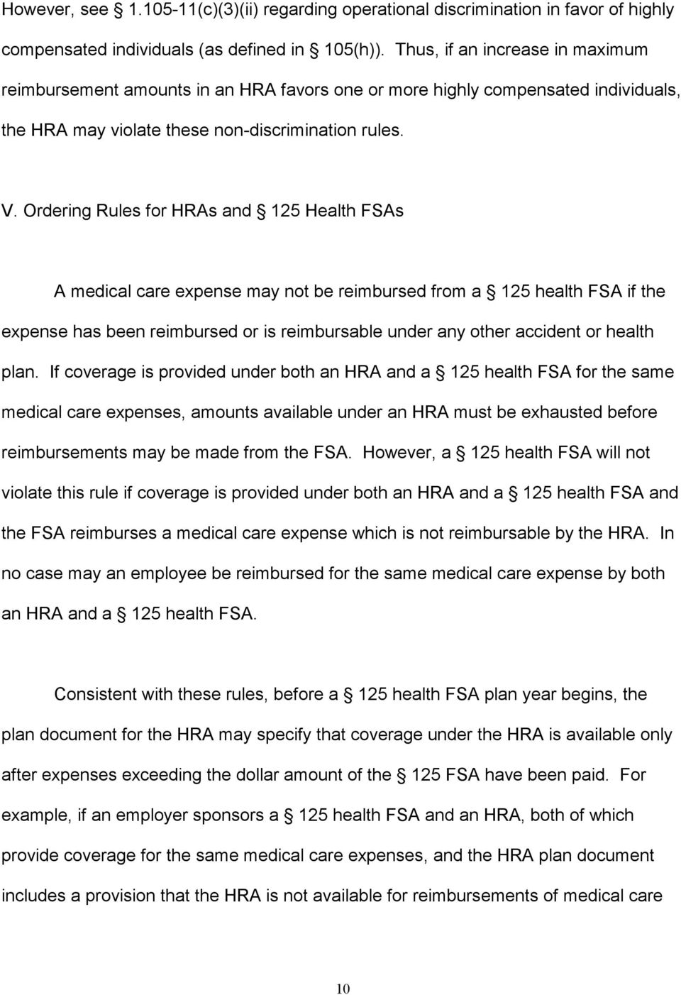 Ordering Rules for HRAs and 125 Health FSAs A medical care expense may not be reimbursed from a 125 health FSA if the expense has been reimbursed or is reimbursable under any other accident or health