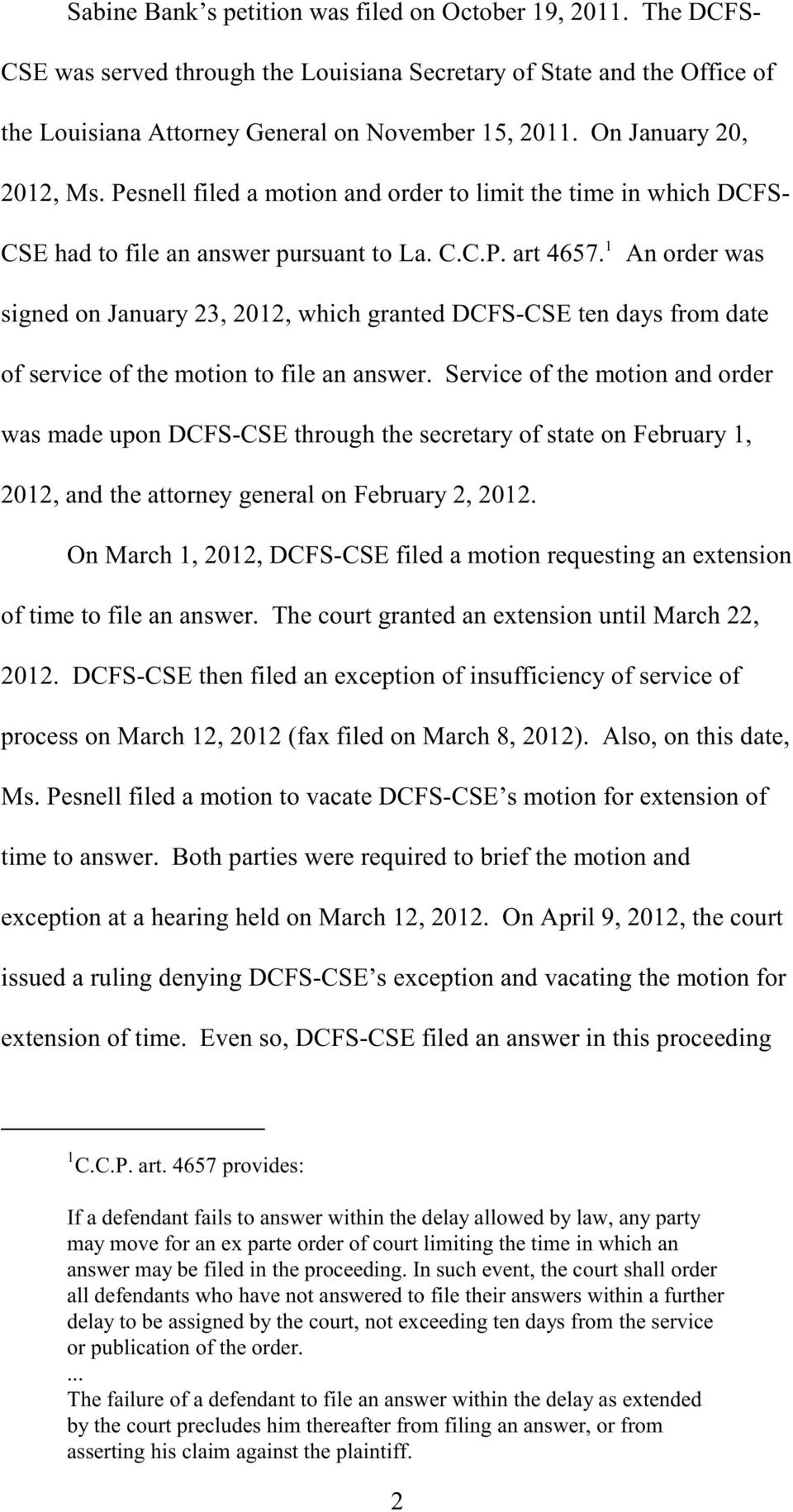 An order was signed on January 23, 2012, which granted DCFS-CSE ten days from date of service of the motion to file an answer.