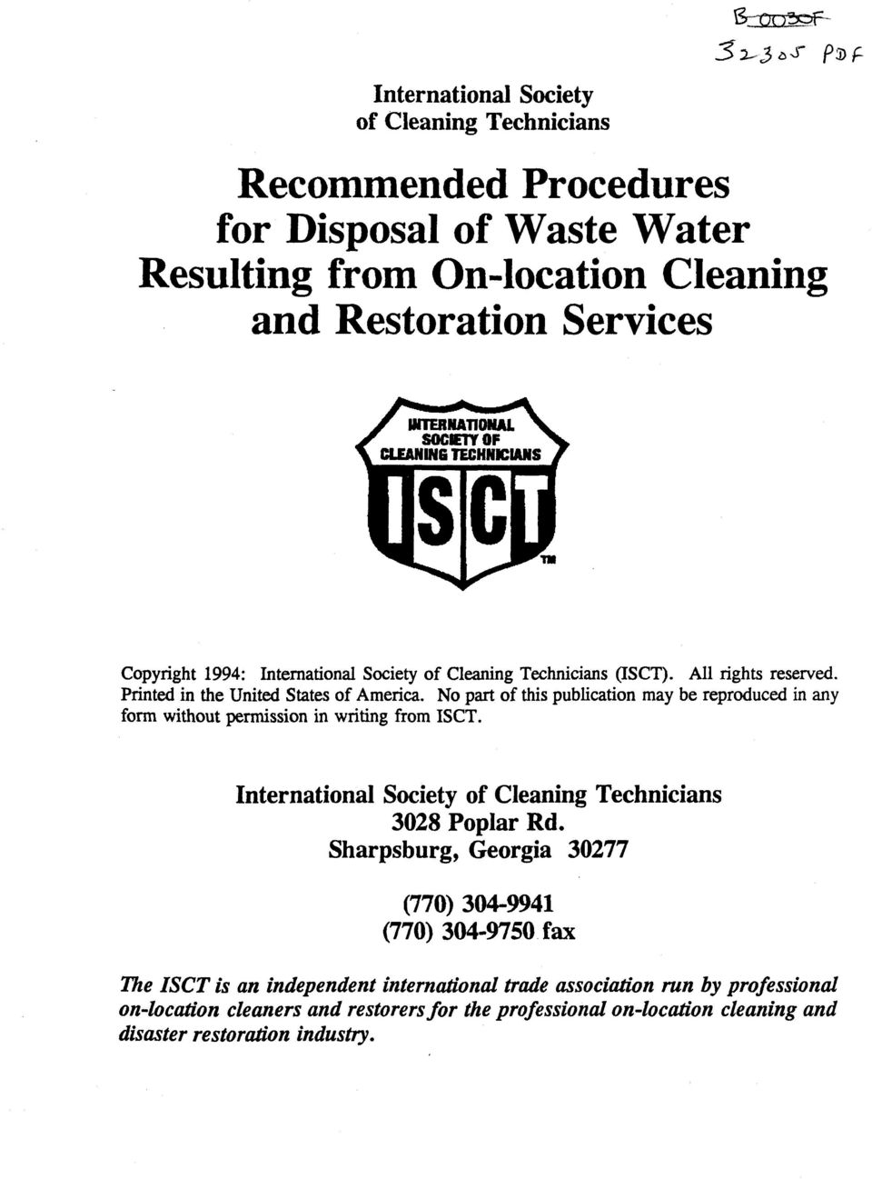 No part of this publication may be reproduced in any form without permission in writing from ISCT. International Society of Cleaning Technicians 3028 Poplar Rd.