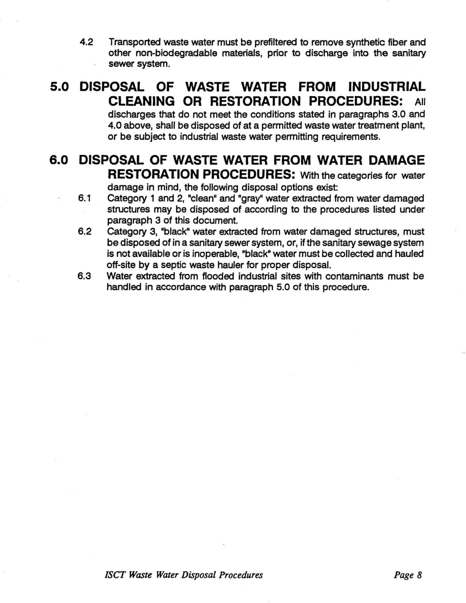 0 above, shall be disposed of at a permitted waste water treatment plant, or be subject to industrial waste water permitting requirements. 6.