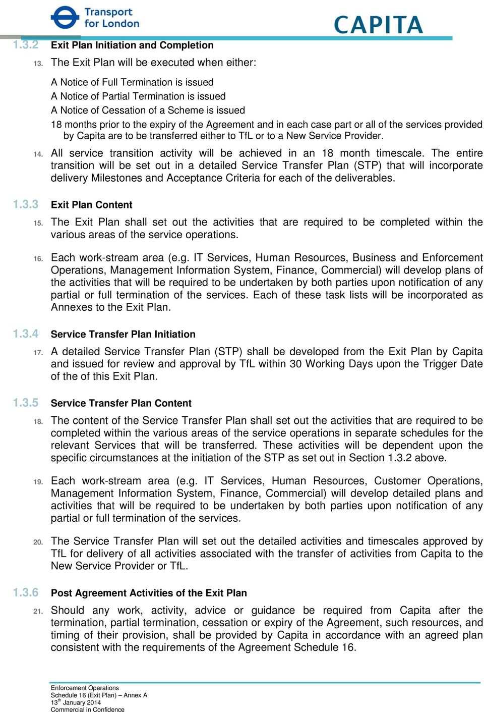 of the Agreement and in each case part or all of the services provided by Capita are to be transferred either to TfL or to a New Service Provider. 14.