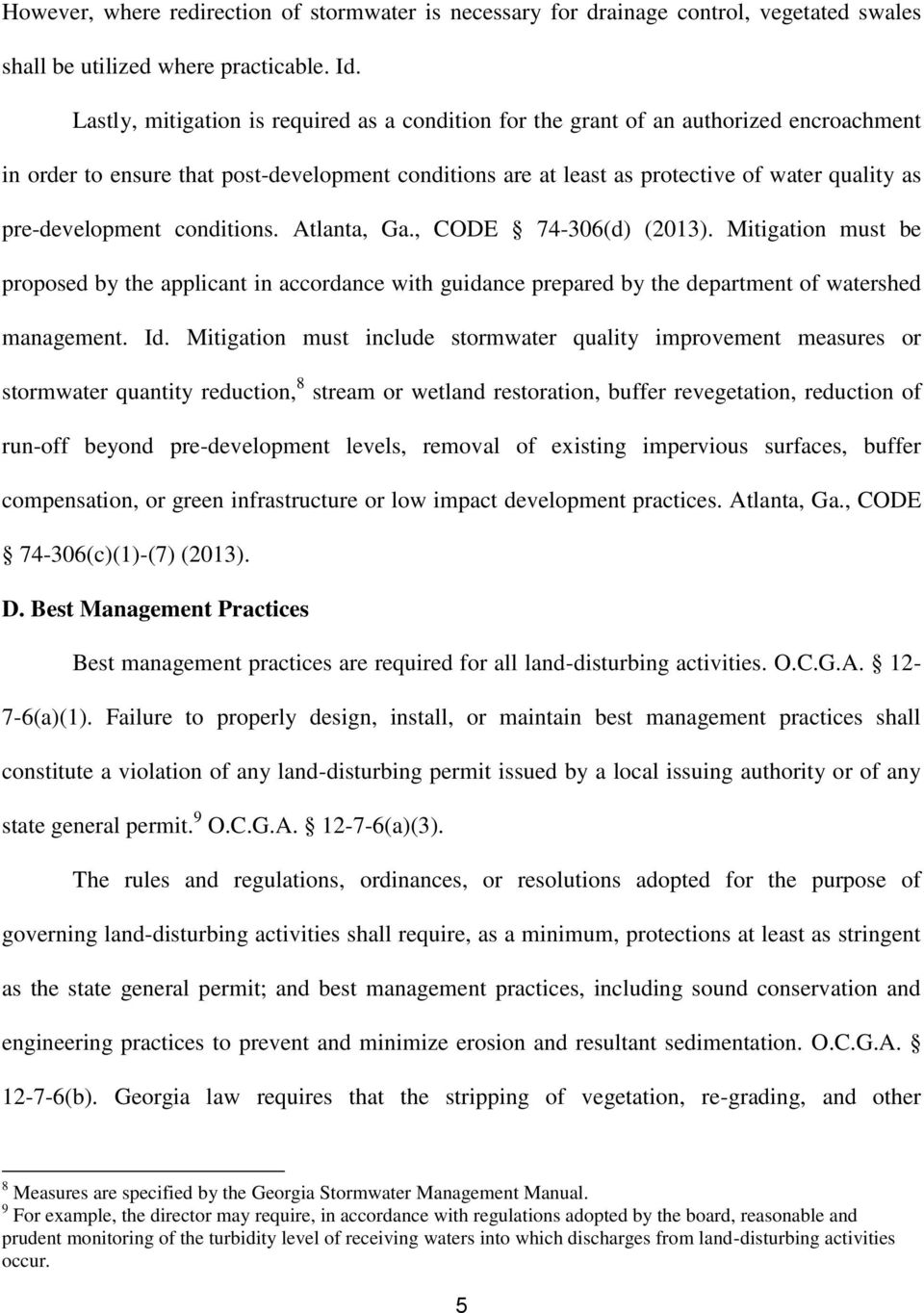pre-development conditions. Atlanta, Ga., CODE 74-306(d) (2013). Mitigation must be proposed by the applicant in accordance with guidance prepared by the department of watershed management. Id.