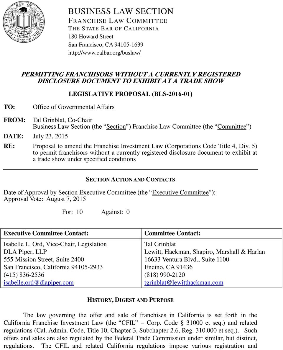 Grinblat, Co-Chair Business Law Section (the Section ) Franchise Law Committee (the Committee ) DATE: July 23, 2015 RE: Proposal to amend the Franchise Investment Law (Corporations Code Title 4, Div.