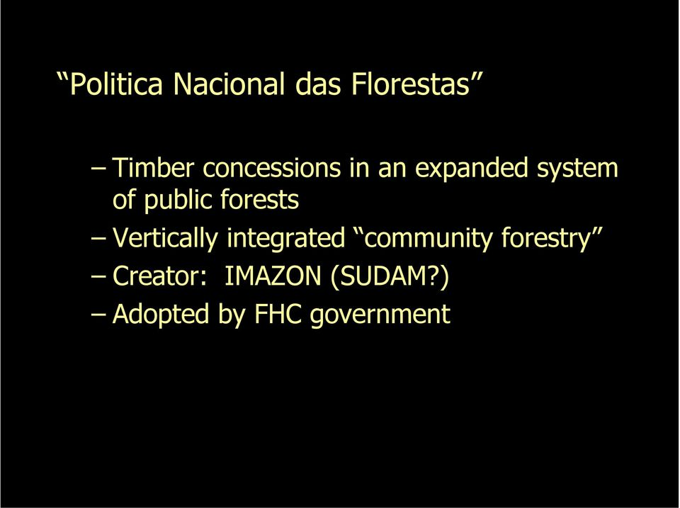 forests Vertically integrated community
