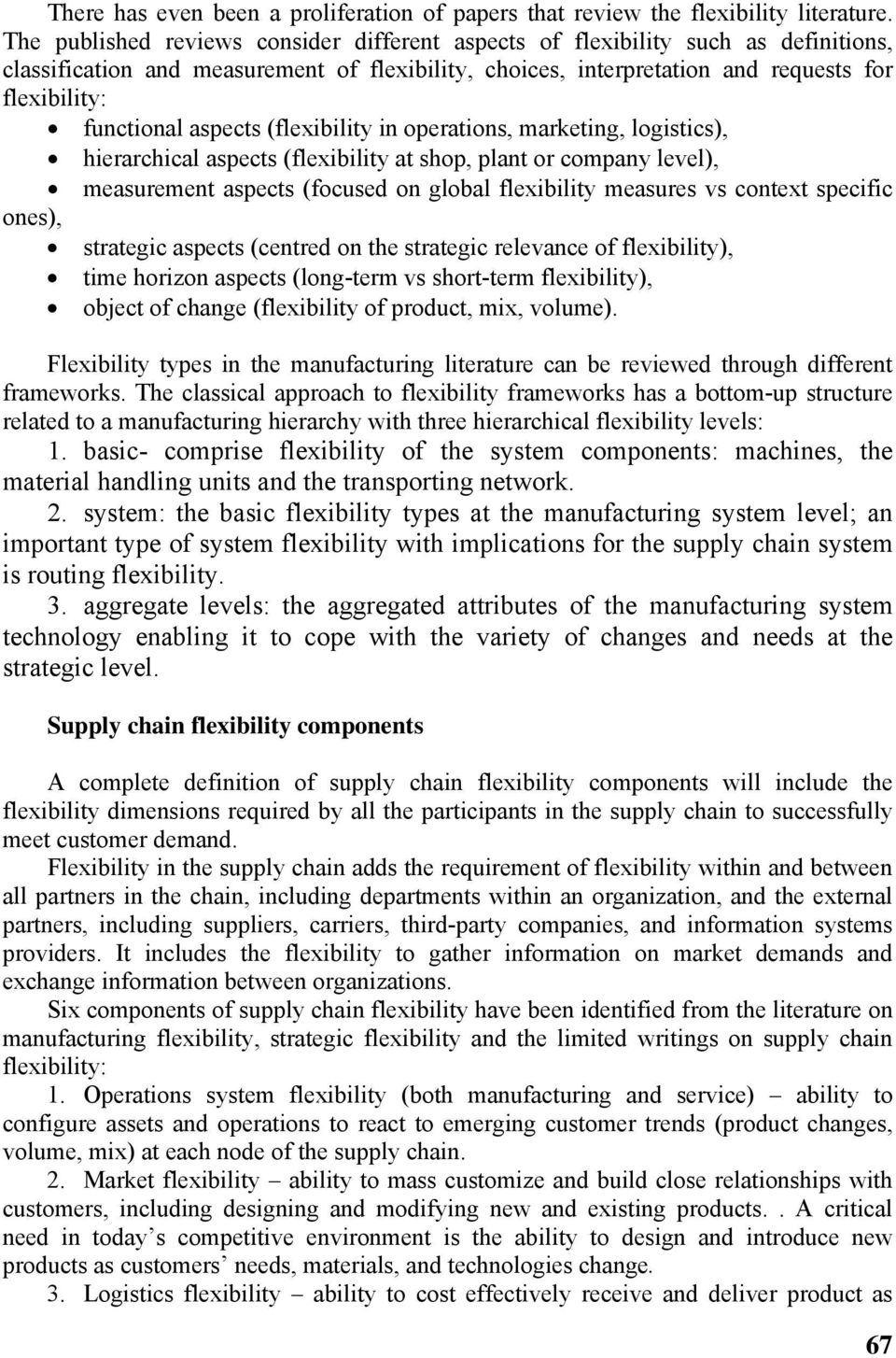 aspects (flexibility in operations, marketing, logistics), hierarchical aspects (flexibility at shop, plant or company level), measurement aspects (focused on global flexibility measures vs context