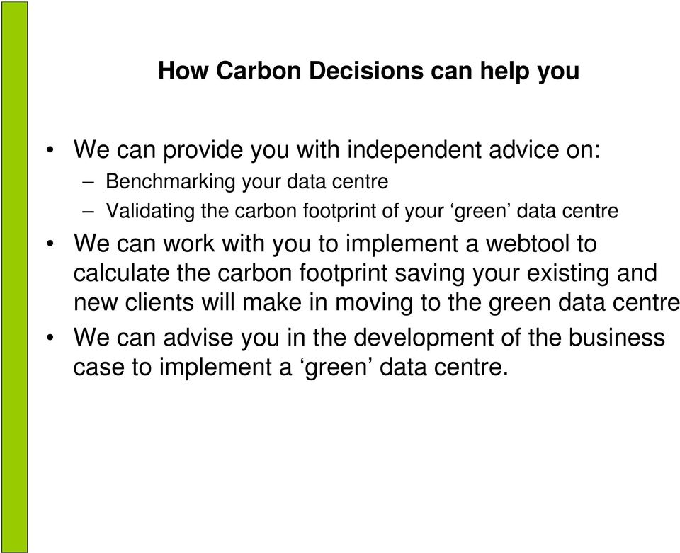 webtool to calculate the carbon footprint saving your existing and new clients will make in moving to