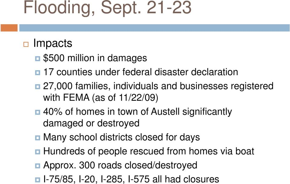 individuals and businesses registered with FEMA (as of 11/22/09) 40% of homes in town of Austell