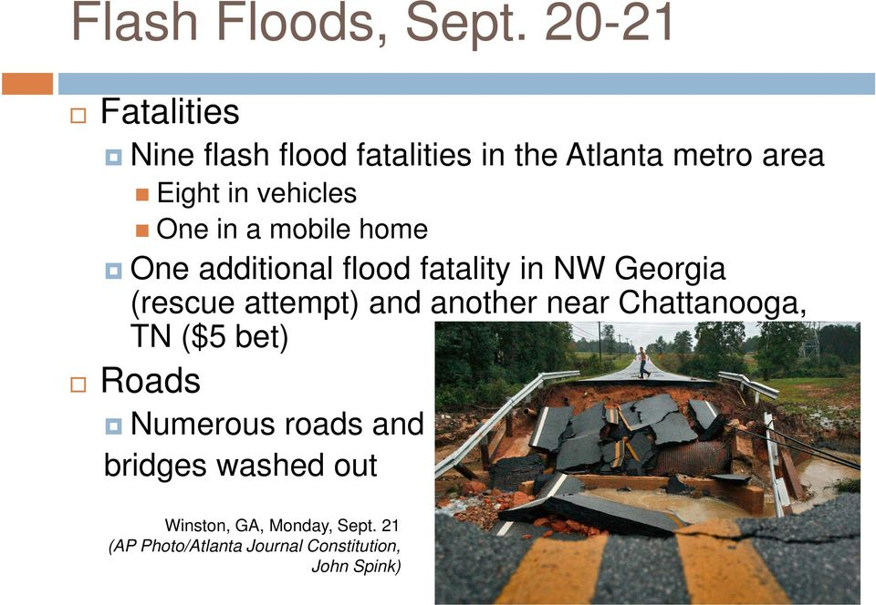 One in a mobile home One additional flood fatality in NW Georgia (rescue attempt) and