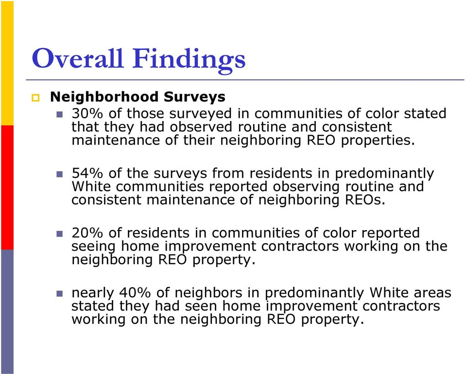 54% of the surveys from residents in predominantly White communities reported observing routine and consistent maintenance of neighboring REOs.
