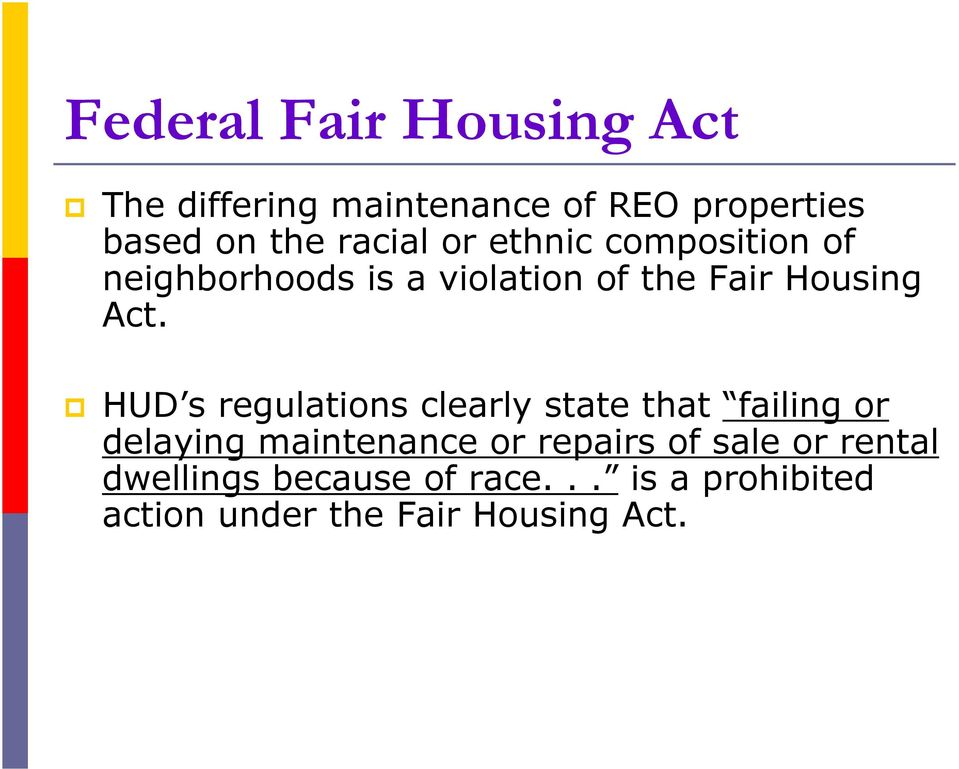 HUD s regulations clearly state that failing or delaying maintenance or repairs of