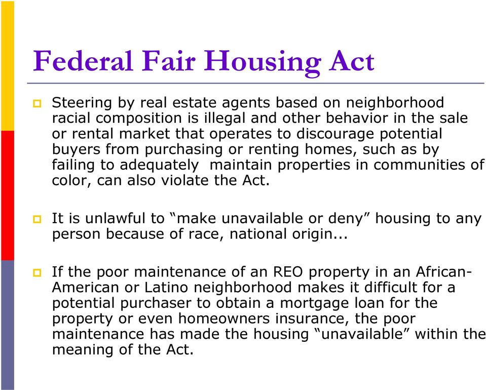 It is unlawful to make unavailable or deny housing to any person because of race, national origin.
