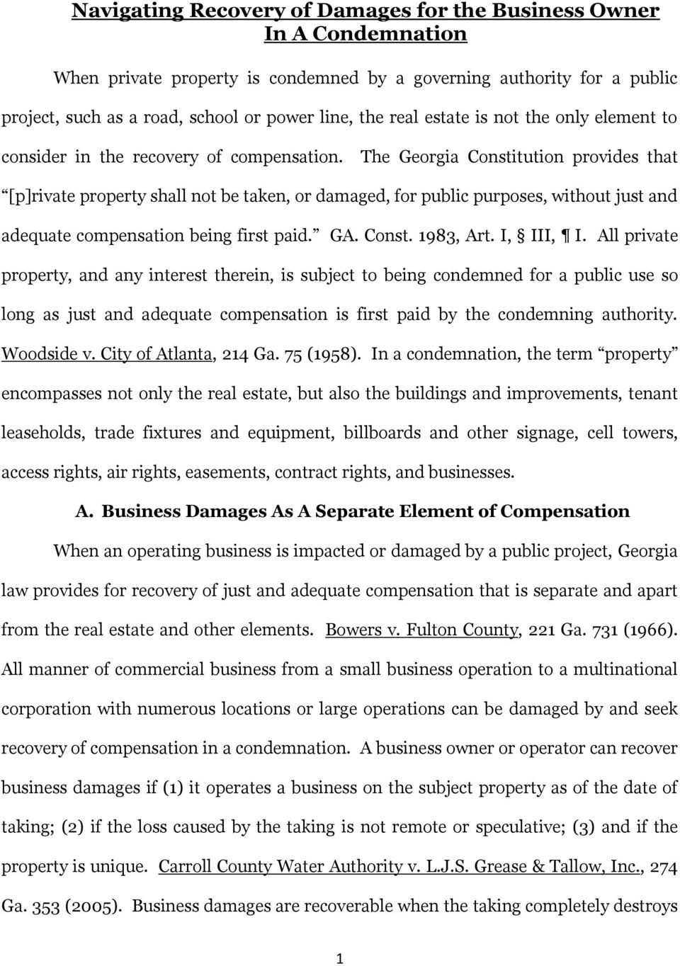 The Georgia Constitution provides that [p]rivate property shall not be taken, or damaged, for public purposes, without just and adequate compensation being first paid. GA. Const. 1983, Art. I, III, I.
