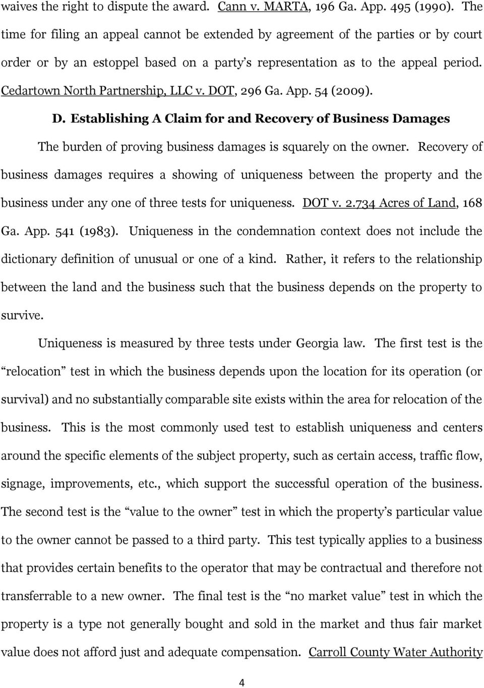 Cedartown North Partnership, LLC v. DOT, 296 Ga. App. 54 (2009). D. Establishing A Claim for and Recovery of Business Damages The burden of proving business damages is squarely on the owner.