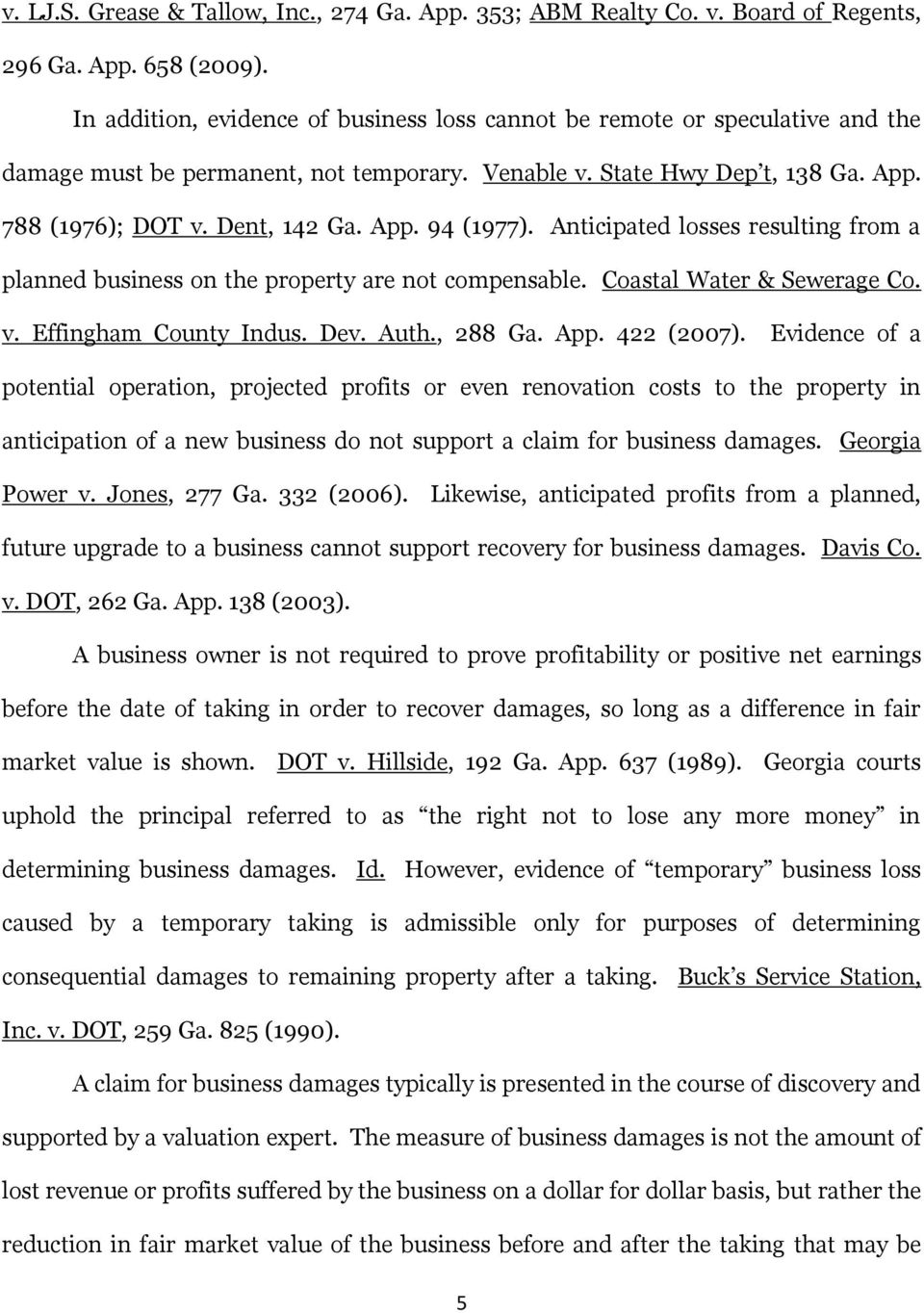 Anticipated losses resulting from a planned business on the property are not compensable. Coastal Water & Sewerage Co. v. Effingham County Indus. Dev. Auth., 288 Ga. App. 422 (2007).