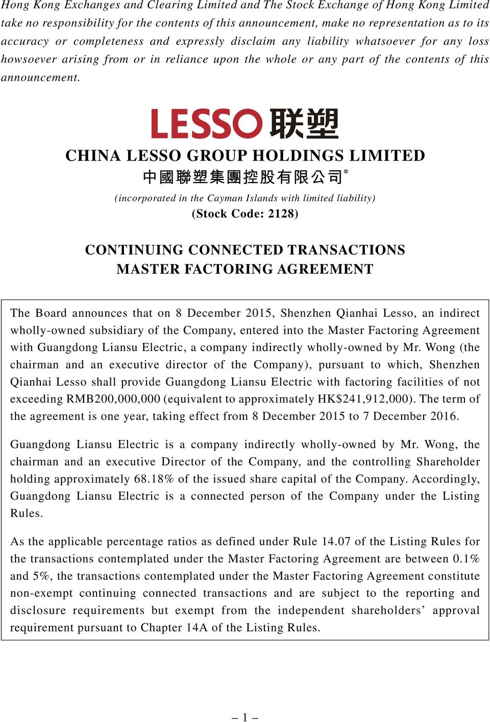 CHINA LESSO GROUP HOLDINGS LIMITED * (incorporated in the Cayman Islands with limited liability) (Stock Code: 2128) CONTINUING CONNECTED TRANSACTIONS MASTER FACTORING AGREEMENT The Board announces
