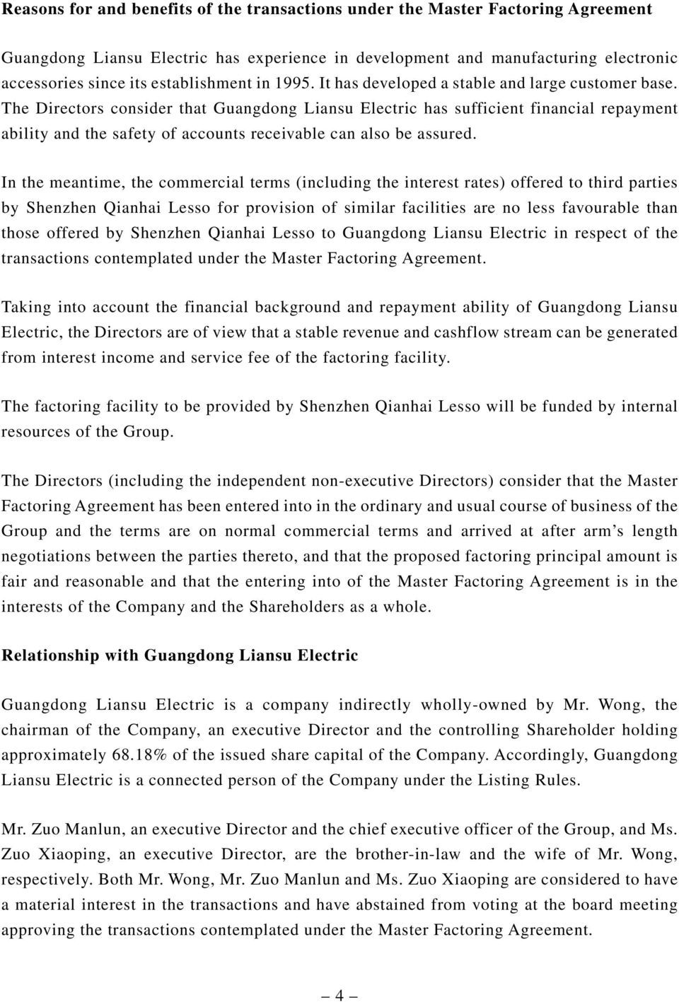 The Directors consider that Guangdong Liansu Electric has sufficient financial repayment ability and the safety of accounts receivable can also be assured.