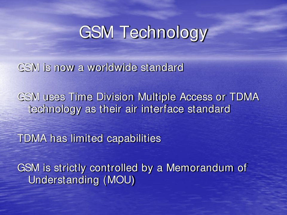 air interface standard TDMA has limited capabilities GSM