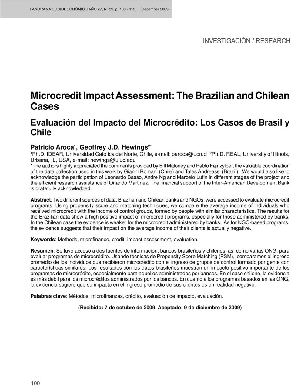 edu *The authors highly appreciated the comments provided by Bill Maloney and Pablo Fajnzylber, the valuable coordination of the data collection used in this work by Gianni Romani (Chile) and Tales