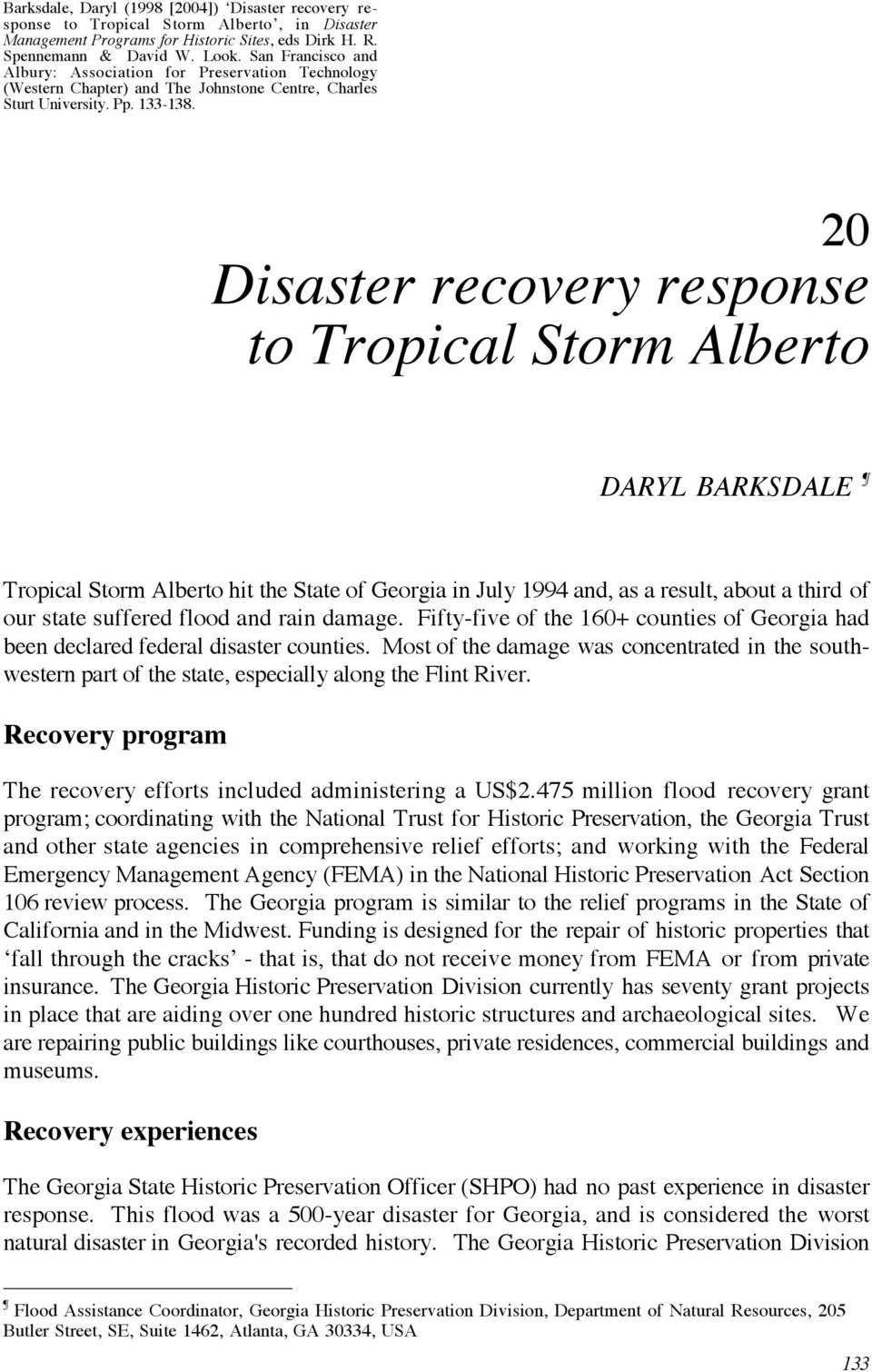 20 Disaster recovery response to Tropical Storm Alberto DARYL BARKSDALE Tropical Storm Alberto hit the State of Georgia in July 1994 and, as a result, about a third of our state suffered flood and