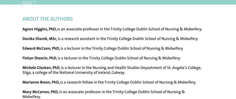 Fintan Sheerin, PhD, is a lecturer in the Trinity College Dublin School of Nursing & Midwifery. Michele Glacken, PhD, is a lecturer in the Nursing and Health Studies Department of St.